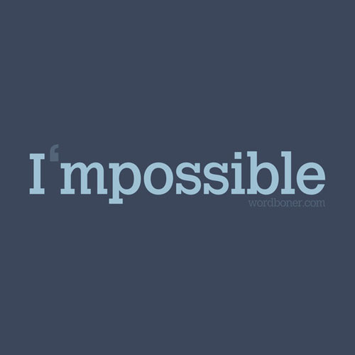 I'mpossible Ready For Print Typography Poster