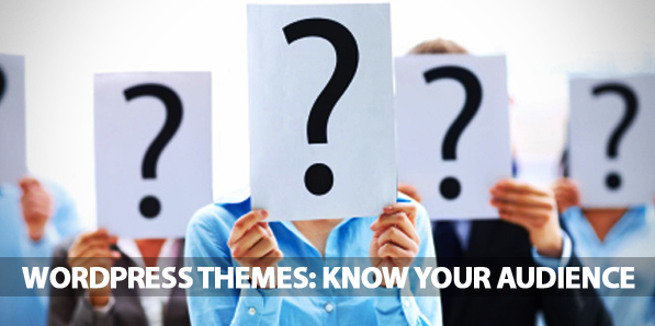 WordPress Themes: Know Your Audience