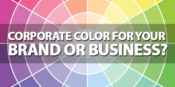 Corporate Color For Your Brand Or Business?