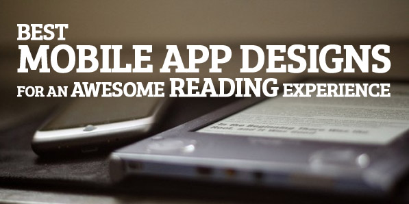 Best Mobile App Designs for an Awesome Reading Experience