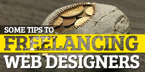 Some Tips to Freelancing Web Designers