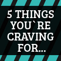 Post Thumbnail of 5 Things You're Craving For... And You'll Finally Afford This Year