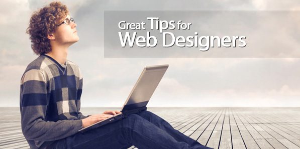 Great Tips for Web Designers