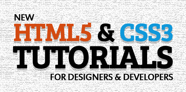 Fresh HTML5 and CSS3 Tutorials For Designes and Developers