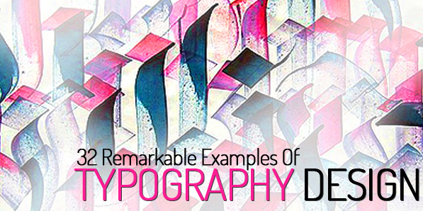 32 Remarkable Examples of Typography Design