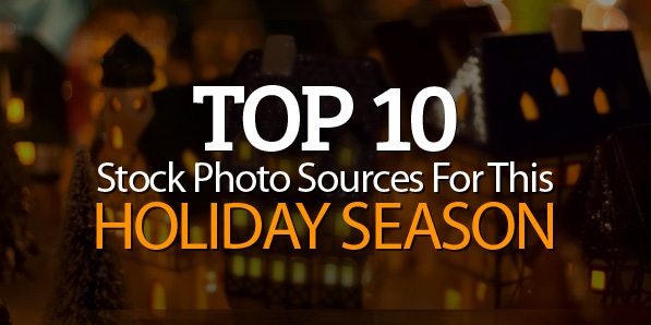 Top 10 Stock Photo Sources For This Holiday Season