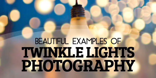 30 Beautiful Twinkle Lights Photography Examples