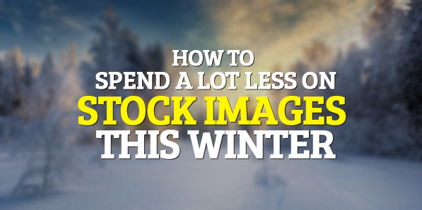 How To Spend a Lot Less on Stock Images This Winter