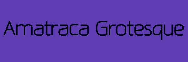 Amatraca Grotesque Font Free Download