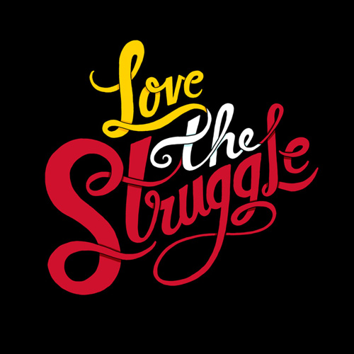 Love The Struggle typography by Chris Piascik