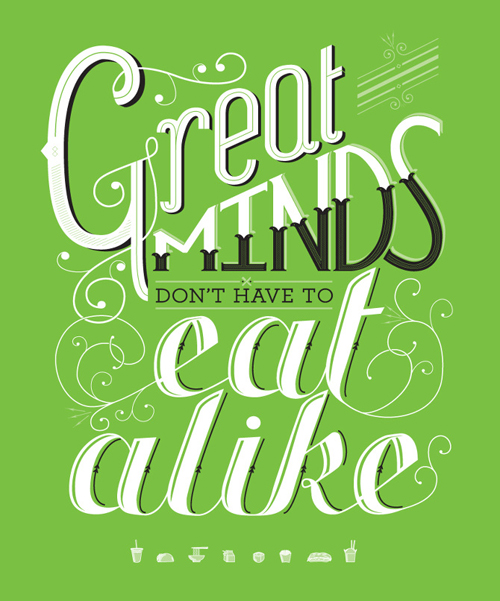 Great Mind Don't Have to Eat a Like Typogrpahy design by Sami Christianson