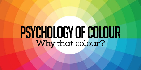 PSYCHOLOGY OF COLOUR – Why that colour?