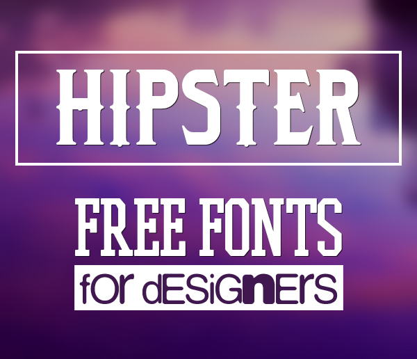 40 Free Fonts for Hipsters