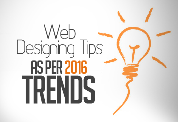 Useful Web Designing Tips for Web Designers as Per 2016 Trends