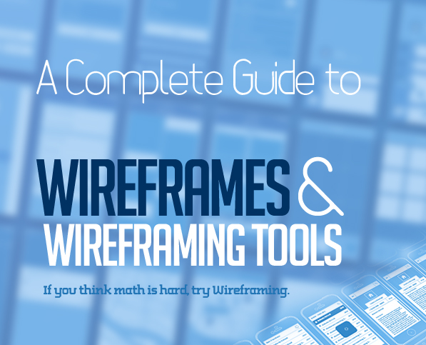 A Complete Guide to Wireframes