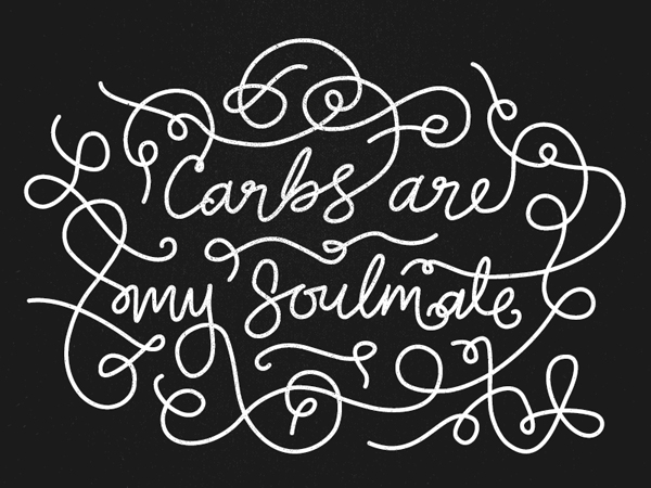 Carbs Are My Soulmate by Heidi Gillett