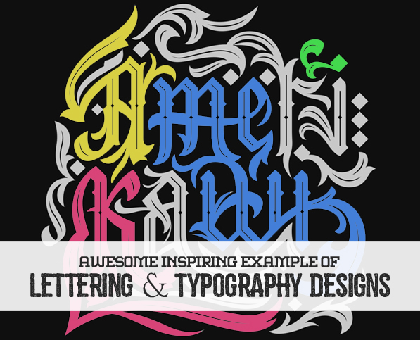 26 Awe-Inspiring Examples Of Lettering and Typography Designs