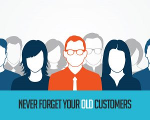 Never Forget Your Old Customers