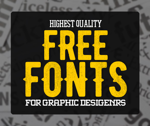 30 High Quality Free Fonts For Graphic Designers