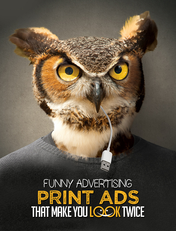 42 Funny Advertising Print Ads That Make You Look Twice
