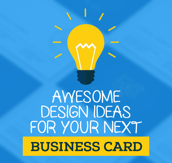 8 Awesome Design Ideas for Your Next Business Card