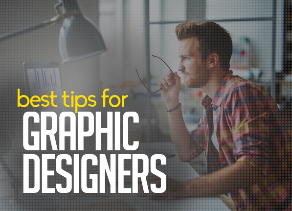 Best Tips for Graphic Designers