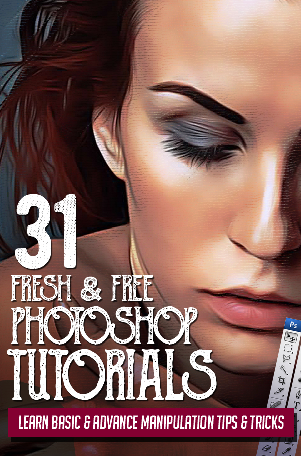 31 Fresh New Photoshop Tutorials – Learn Basic & Advance Manipulation Tips & Tricks