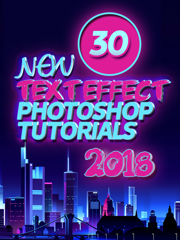New Free Text Effect Photoshop Tutorials (30 Tuts)
