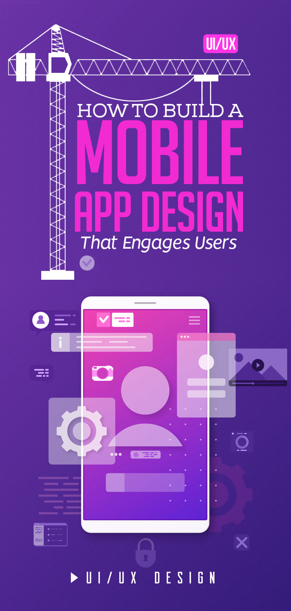 How to Build a Mobile App Design That Engages Users