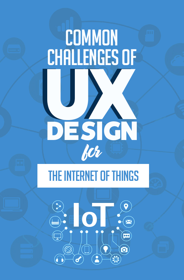 Common Challenges of UX Design for The Internet of Things
