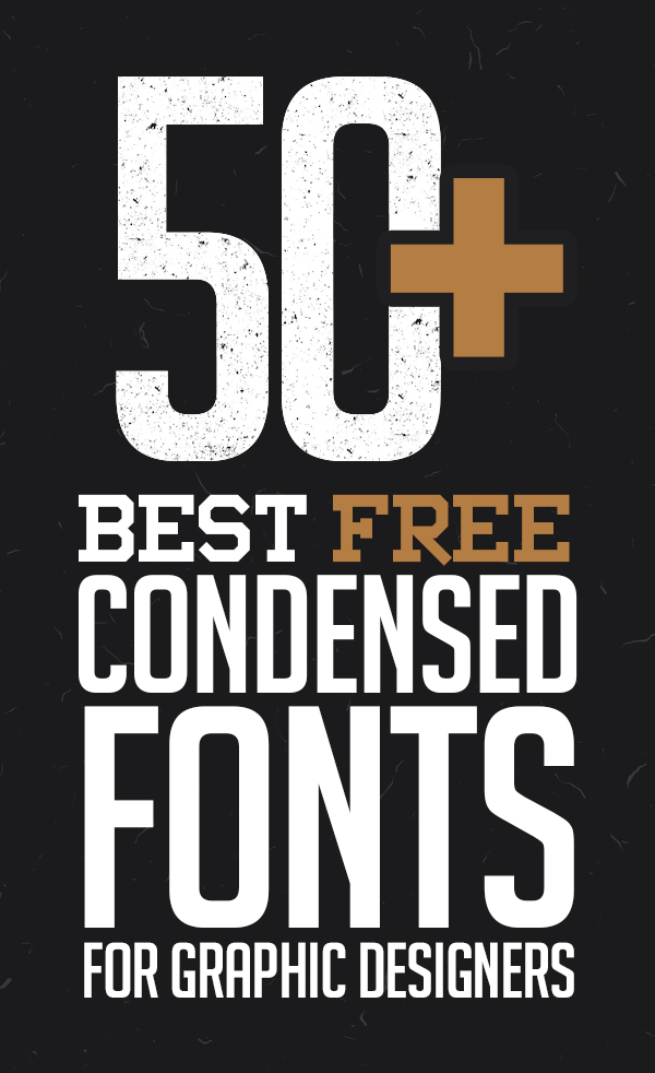 50+ Best Free Condensed Fonts for Designers