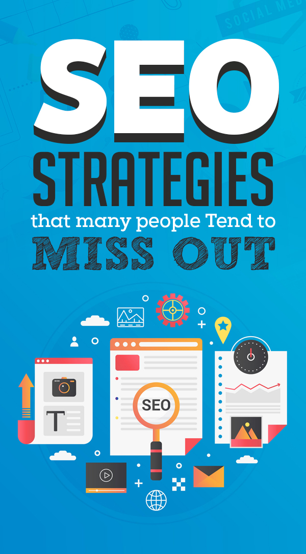 Some Simple SEO Strategies that many people Tend to Miss Out