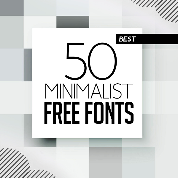 50+ Great Free Fonts for Minimalist Designs