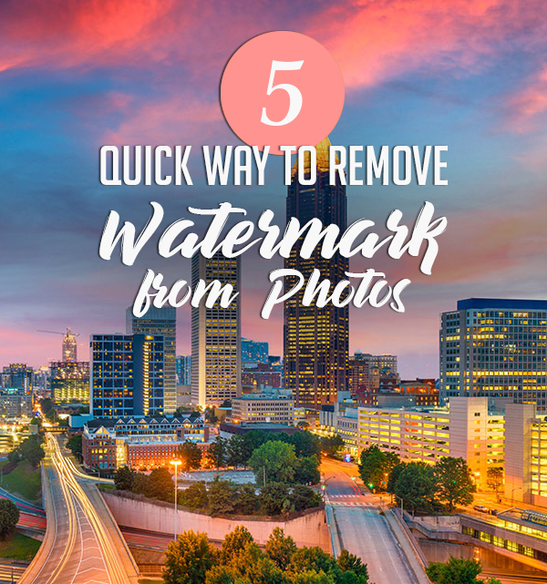 5 Quick Ways to Remove Watermark from Photos