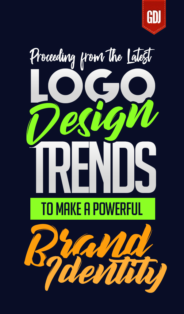 Proceeding from the Latest Logo Design Trends to Make a Powerful Brand Identity
