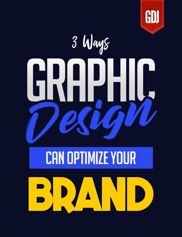 3 Ways Graphic Design Can Optimize Your Branding