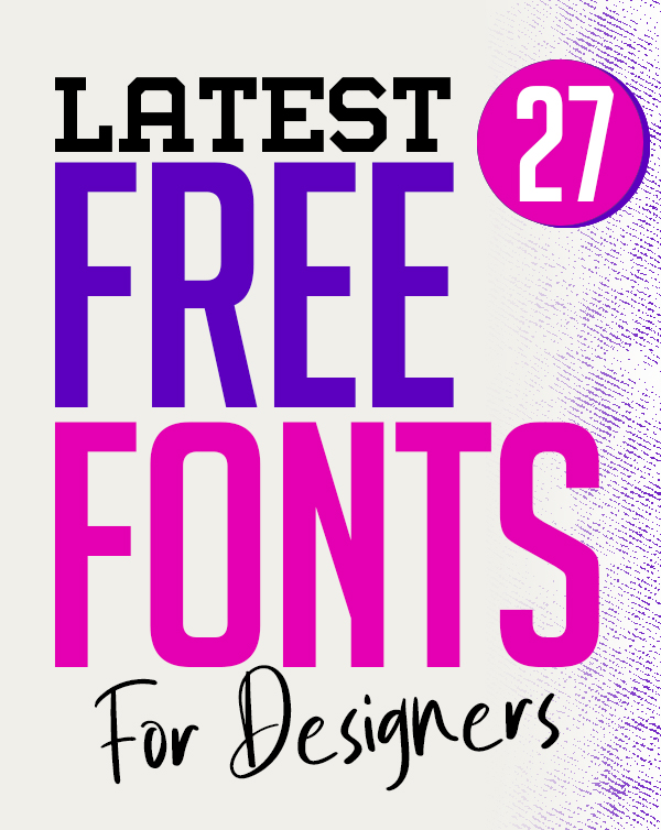 27 Latest Free Fonts For Graphic Designers
