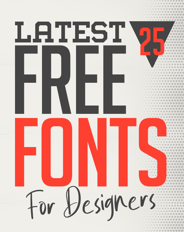 25 Latest Free Fonts For Graphic Designers