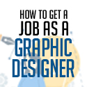Post Thumbnail of How To Get A Job As A Graphic Designer [+ Best 9 Tips]