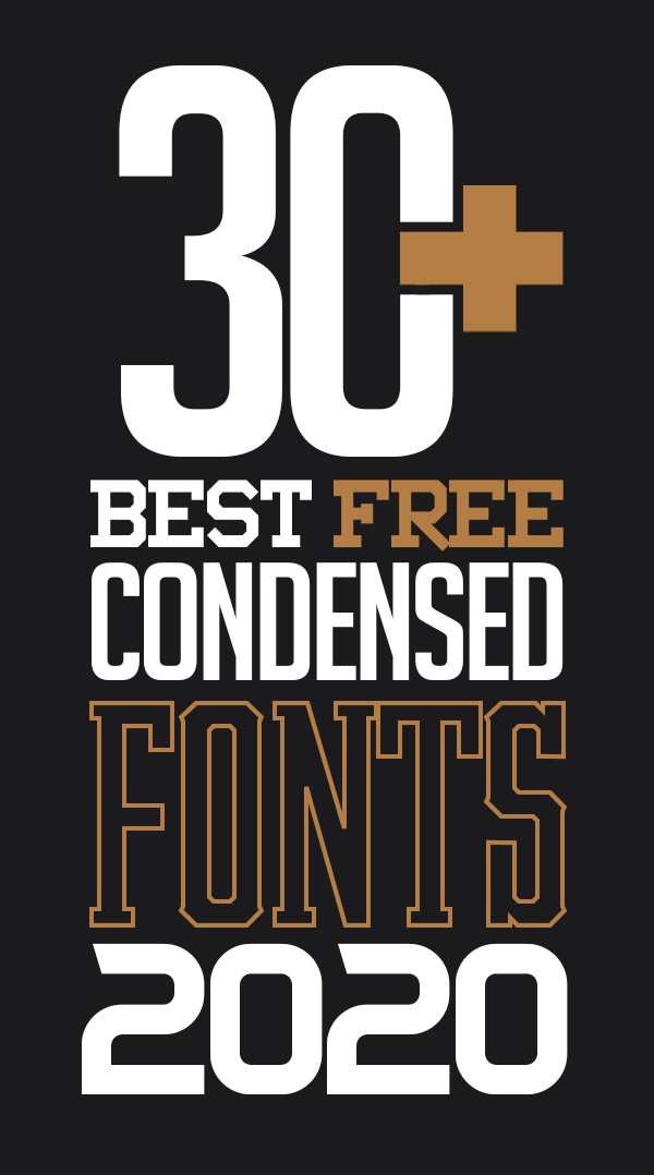 30+ Best Free Condensed Fonts Of 2020