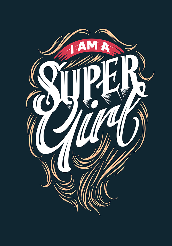 I Am A Super Girl - Hand Lettering Quote