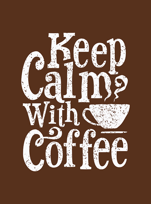 Keep Calm with Coffee - Hand Lettering Quote