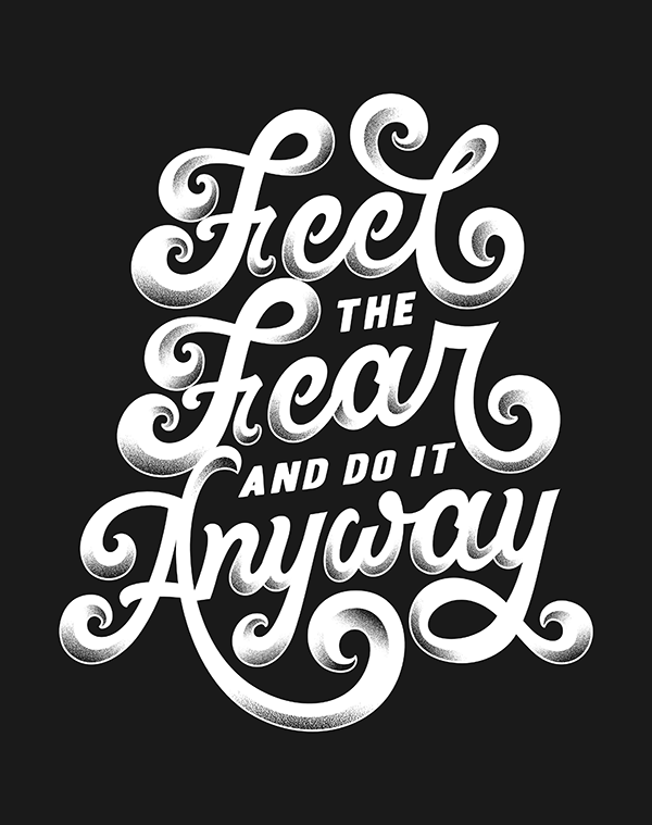 Feel the Fear and Do It Anyway - Hand Lettering Quote