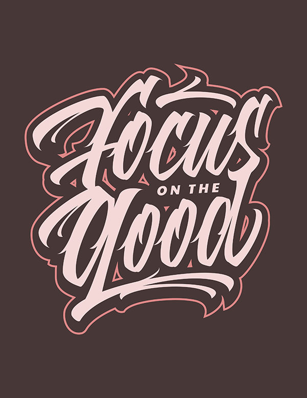 Focus on the Good - Hand Lettering Quote