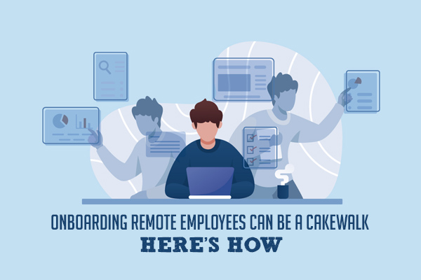 Onboarding Remote Employees Can Be A Cakewalk: Here's How