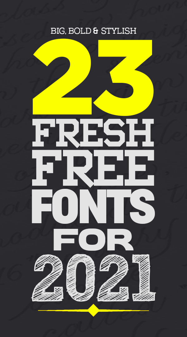 23 Fresh Free Fonts For 2021