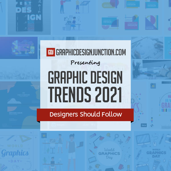 Graphic Design Trends 2021 Designers Should Follow