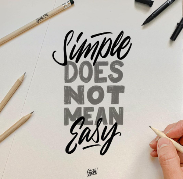 Simple does not mean easy!