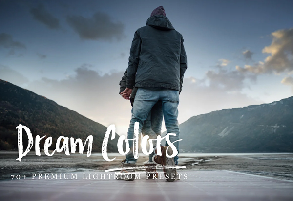 70+ Dream Colors Lightroom Presets