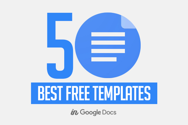 50+ Best Free Templates in Google Docs
